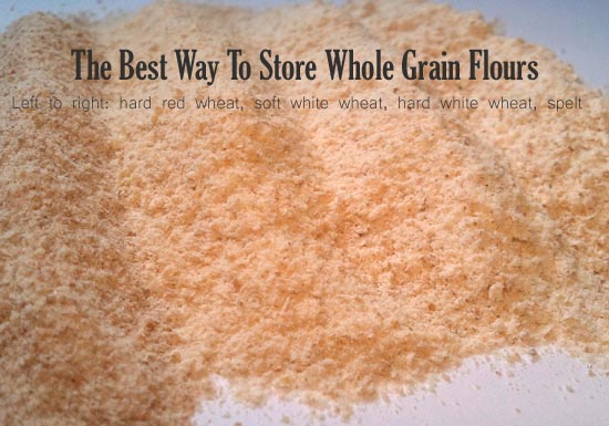 The Best Way To Store Whole Grain Flours