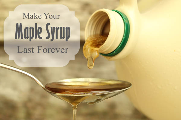 Make Your Maple Syrup Last Forever